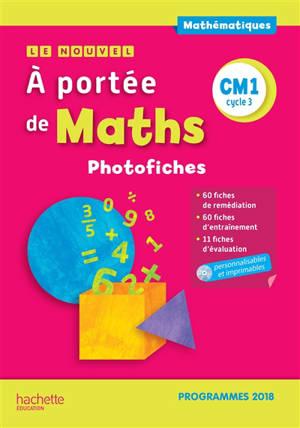 Le nouvel A portée de maths, CM1, cycle 3 : photofiches