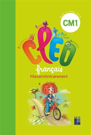CLEO, français CM1, cycle 3 : manuel d'entraînement + aide-mémoire