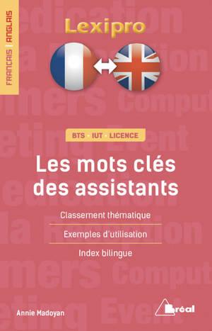 Les mots-clés des assistants, français-anglais : classement thématique, exemples d'utilisation, index bilingue : BTS, IUT, licence