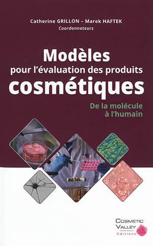 Modèles pour l'évaluation des produits cosmétiques : de la molécule à l'humain