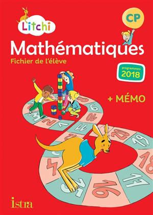 Litchi : mathématiques CP : fichier de l'élève + mémo, programmes 2018