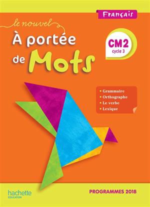 Le nouvel A portée de mots, français CM2, cycle 3 : programmes 2018
