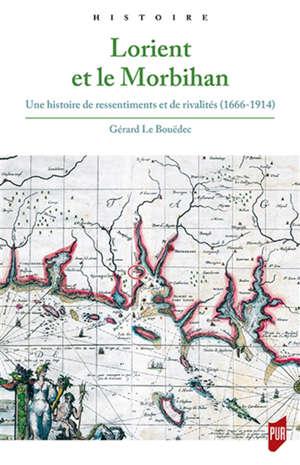 Lorient et le Morbihan : une histoire de ressentiments et de rivalités (1666-1914)