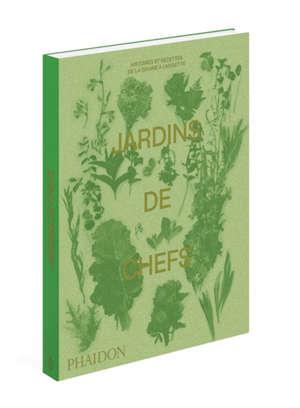 Jardins de chefs : histoires et recettes, de la graine à l'assiette