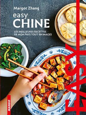 Chine : les meilleures recettes de mon pays tout en images
