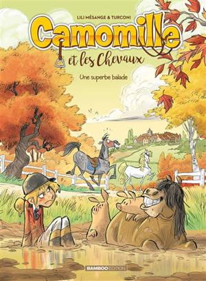 Camomille et les chevaux. Volume 5, Une superbe balade
