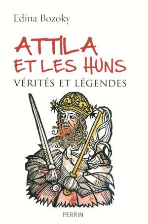 Attila et les Huns : vérités et légendes