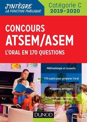 Concours ATSEM-ASEM : l'oral en 170 questions : catégorie C, 2019-2020