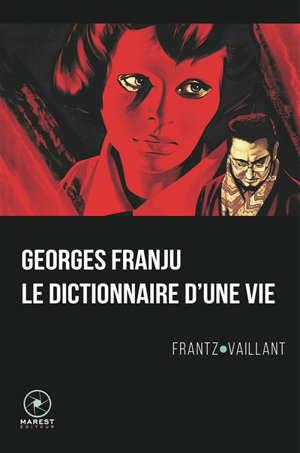 Georges Franju, le dictionnaire d'une vie