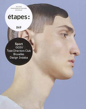 Etapes : design graphique & culture visuelle. n° 249, Sport : GGSV, Type directors club, Bruxelles, Design Indaba