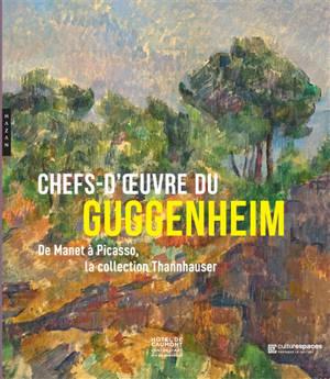 Chefs-d'oeuvre du Guggenheim : de Manet à Picasso, la collection Thannhauser