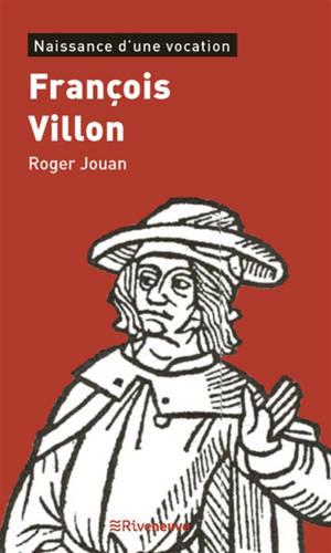 François Villon : naissance d'une vocation