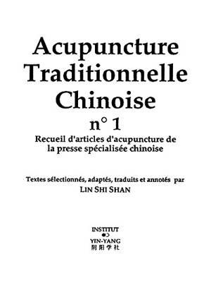 Acupuncture traditionnelle chinoise : recueil d'articles d'acupuncture de la presse spécialisée chinoise. Volume 1