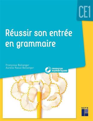 Réussir son entrée en grammaire au CE1