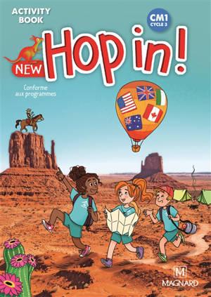 New hop in ! CM1, cycle 3 : activity book : conforme aux programmes