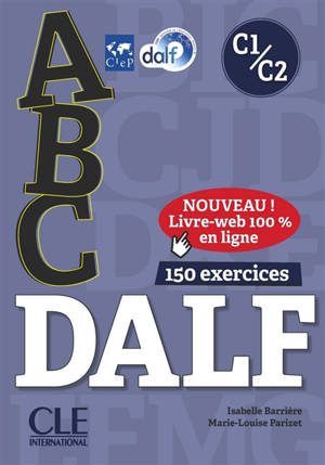 Abc DALF, C1-C2 : 150 exercices