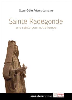 Sainte Radegonde, une sainte pour notre temps