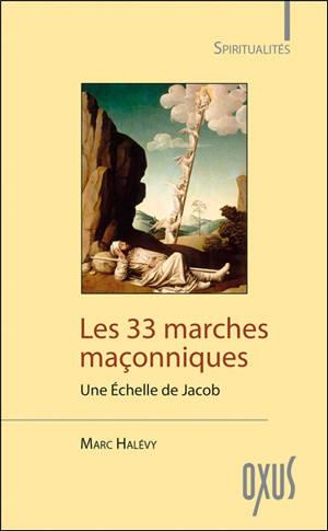 Les 33 marches maçonniques : une échelle de Jacob
