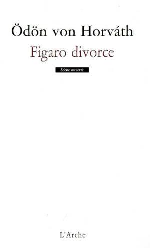 Figaro divorce : comédie en trois actes