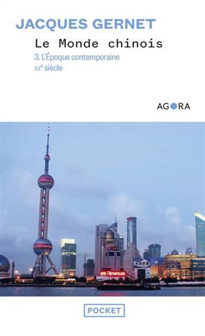 Le monde chinois. Volume 3, L'époque contemporaine : XXe siècle