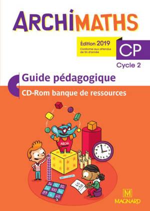 Archimaths CP, cycle 2 : guide pédagogique, CD-ROM banque de ressources : conforme aux programmes