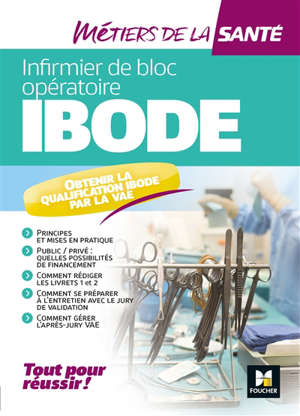 Infirmier de bloc opératoire, Ibode : obtenir la qualification Ibode par la VAE : tout pour réussir !