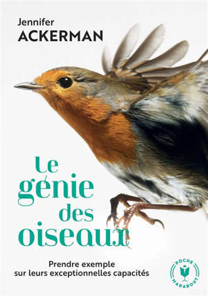Le génie des oiseaux : prendre exemple sur leurs exceptionnelles capacités