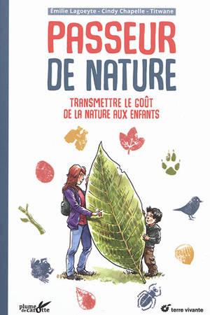 Passeur de nature : transmettre le goût de la nature aux enfants
