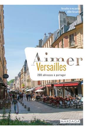 Aimer Versailles : 200 adresses à partager