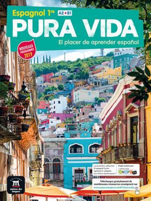 Pura vida : espagnol 1re, A2-B1 : nouveaux programmes 2019