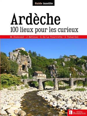 Ardèche : 100 lieux pour les curieux