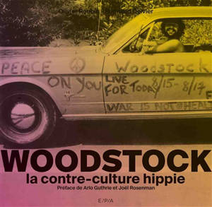 Woodstock : la contre-culture hippie