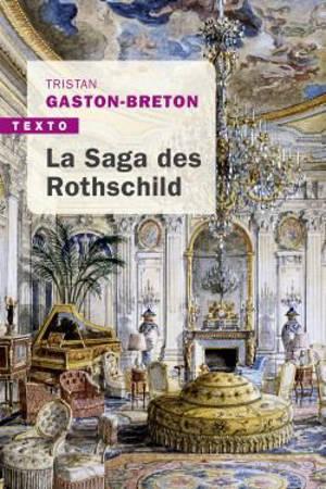 La saga des Rothschild : l'argent, le pouvoir et le luxe