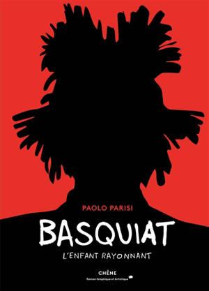 Basquiat : l'enfant rayonnant