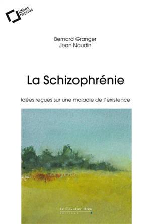 La schizophrénie : idées reçues sur une maladie de l'existence