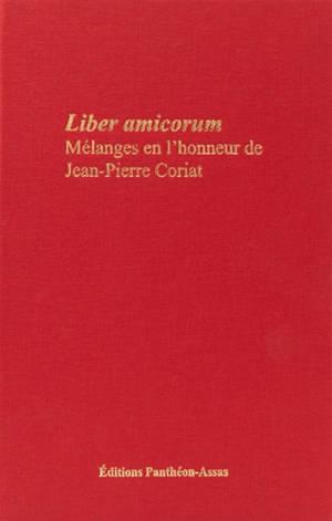Liber amicorum : mélanges en l'honneur de Jean-Pierre Coriat