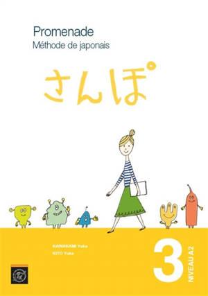 Promenade : méthode de japonais avec cahier d'exercices et corrigés. Volume 3, niveau A2