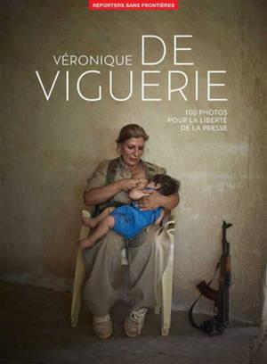 Véronique de Viguerie : 100 photos pour la liberté de la presse