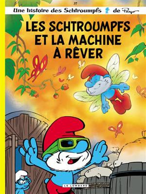 Une histoire des Schtroumpfs. Volume 37, Les Schtroumpfs et la machine à rêver