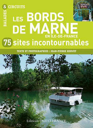 Les bords de Marne en Ile-de-France : 75 sites incontournables