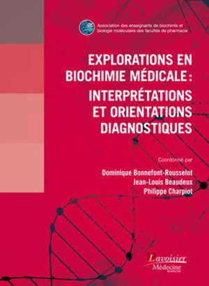 Explorations en biochimie médicale : interprétations et orientations diagnostiques
