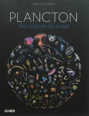 Plancton : aux origines du vivant