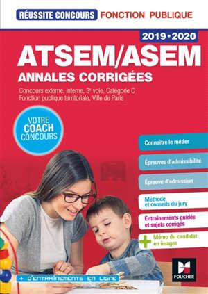 ATSEM-ASEM, annales corrigées : concours externes, internes, 3e voie, catégorie C, fonction publique territoriale, Ville de Paris : 2019-2020