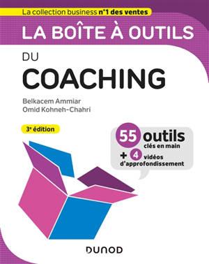 La boîte à outils du coaching : 55 outils clés en main + 4 vidéos d'approfondissement