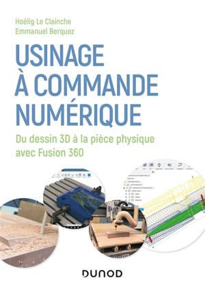 Usinage à commande numérique : du dessin 3D à la pièce physique avec Fusion 360