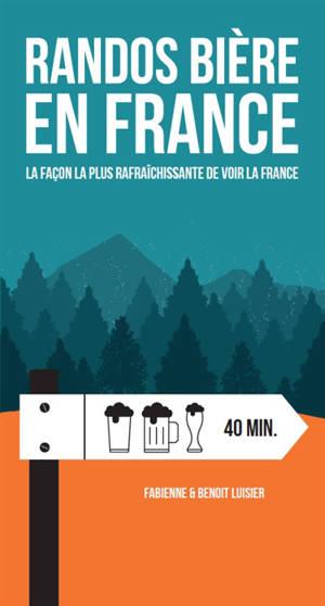 Randos bière en France : la façon la plus rafraîchissante de voir la France