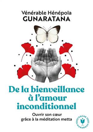 De la bienveillance à l'amour inconditionnel : ouvrir son coeur grâce à la méditation metta