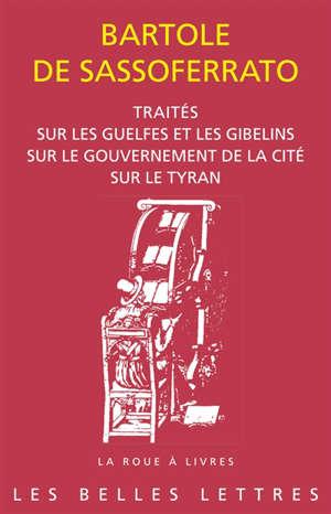 Traité sur les guelfes et les gibelins; Traité sur le gouvernement de la cité; Traité sur le tyran