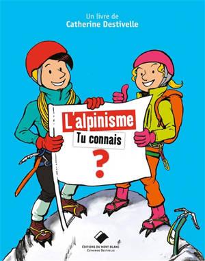 L'alpinisme : tu connais ?