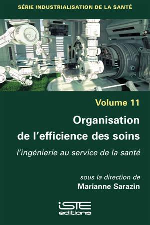 Organisation de l'efficience des soins : l'ingénierie au service de la santé